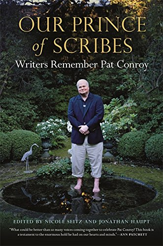 Book cover from Our Prince of Scribes: Writers Remember Pat Conroy by William Goldman