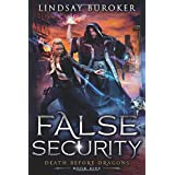False Security: An Urban Fantasy Adventure (Death Before Dragons)