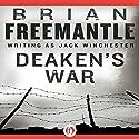 Deaken's War Audiobook by Brian Freemantle Narrated by David Franklin