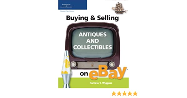 Buying and Selling Antiques and Collectibles on Ebay Buying & Selling on eBay: Amazon.es: Wiggins, Pamela: Libros en idiomas extranjeros