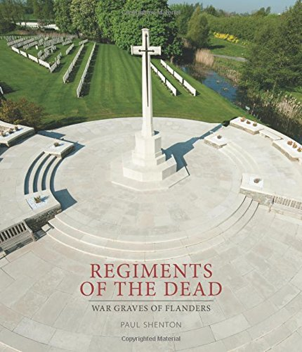 Regiments of the Dead: War Graves of Flanders