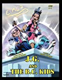 J. G. and the B. C. Kids, Janet L. Hubert, 0983046816
