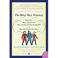 The Betsy-Tacy Treasury: Betsy-Tacy, Betsy-Tasy and Tib, Betsy and Tacy Go Over the Big Hill, Betsy and Tacy Go Downtown