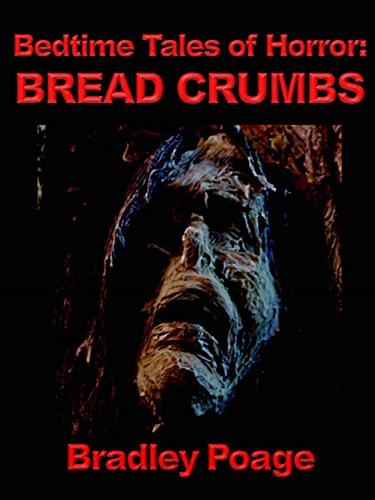 Bedtime Tales of Horror: Bread Crumbs