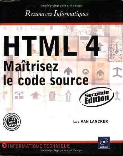 En ligne téléchargement gratuit HTML 4 : Maîtrisez le code source pdf