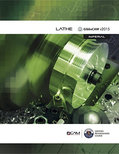 Cnc Lathe Manual (GibbsCAM 2015/2016 Lathe Textbook by CAM Solutions (2015-08-02))