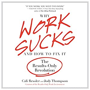 Why Work Sucks and How to Fix It Audiobook