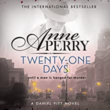 Twenty-One Days: Daniel Pitt, Book 1 Audiobook by Anne Perry Narrated by Simon Scardifield