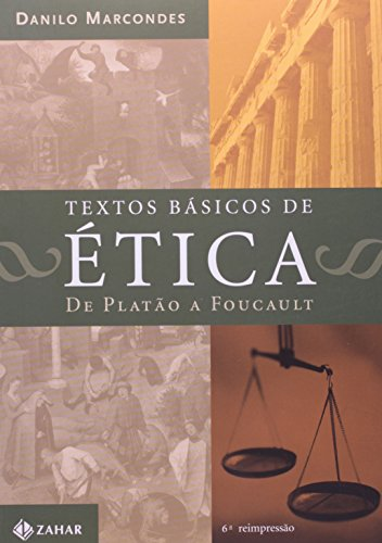Textos básicos de ética: De Platão a Foucault