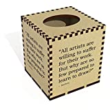 Square'All artists are willing to suffer for their work. But why are so few prepared to learn to draw?' Quote by Banksy Wooden Tissue Box Cover (TB00032366)