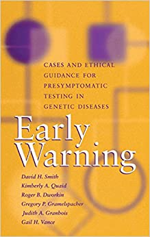 Early Warning: Cases and Ethical Guidance for Presymptomatic Testing in Genetic Diseases (Medical Ethics)