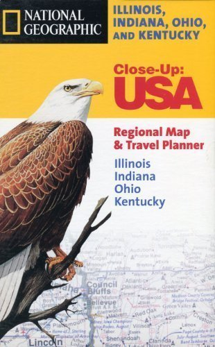 National Geographic Close-up Maps USA Illinois, Indiana, Ohio, and Kentucky: Close-Up : USA Regional Map & Travel Planner
