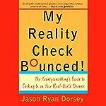 My Reality Check Bounced! | Jason Ryan Dorsey