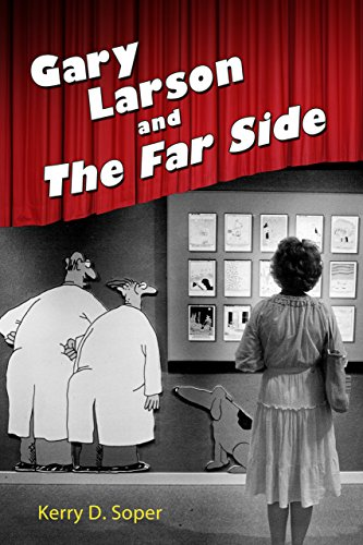 Gary Larson and The Far Side (Great Comics Artists Series) (Best Far Side Comics)