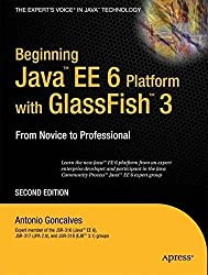 Beginning Java EE 6 with GlassFish 3 (Expert's Voice in Java Technology) by Antonio Goncalves (2010-08-23)