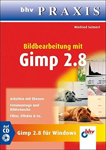 Bildbearbeitung mit GIMP 2.8 (bhv Praxis) Broschiert – 3. Juli 2012 Winfried Seimert 3826675614 GIMP; Handbuch/Lehrbuch Naturwissenschaften
