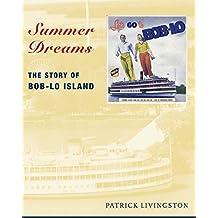 Summer Dreams: The Story of Bob-Lo Island