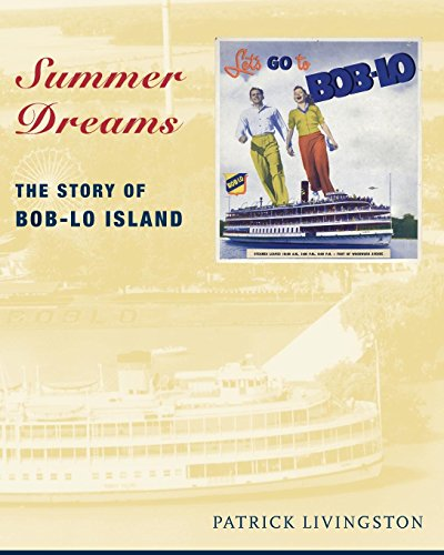Summer Dreams: The Story of Bob-lo Island (Great Lakes Books Series) -