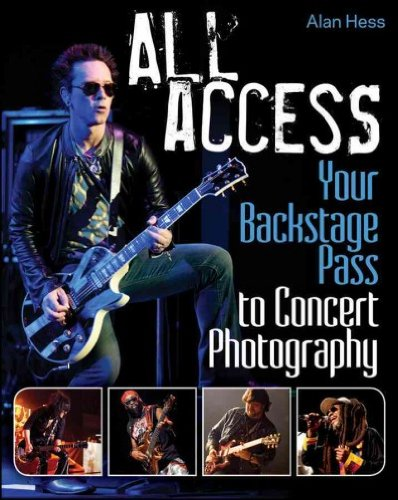 All Access Your Backstage Pass To Concert Photography All Access