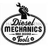 Diesel Mechanics Have Bigger Tools Die Cut Vinyl Car Decal Window Sticker