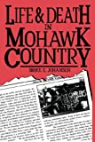 Life and Death in Mohawk Country, Bruce E. Johansen, 1555919065