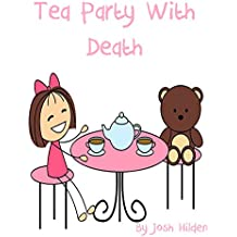 Tea Party With Death: (Short Story) (Free Story Friday Book 21)