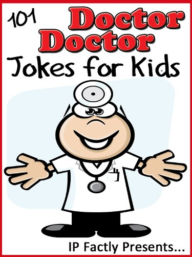 101 doctor doctor jokes for kids short funny clean and corny