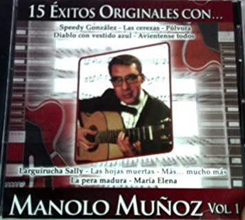 Manolo Munoz (15 Exitos Originales)