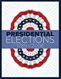 img - for Presidential Elections 1789-2008 book / textbook / text book