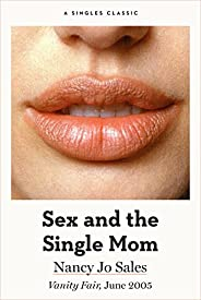 Sex and the Single Mom (Singles Classic)