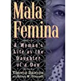 img - for Mala Femina: A Woman's Life as the Daughter of a Don (Hardback) - Common book / textbook / text book
