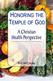 Honoring the Temple of God, Bob McCauley, 0970393393