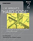 I.M. Wright's Hard Code: A Decade of Hard-Won Lessons from Microsoft (2nd Edition) (Developer Best Practices)