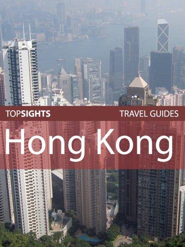 Top Sights Travel Guide: Hong Kong (Top Sights Travel Guides Book 146)