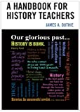 Handbook for History Teachers, Duthie, James A., 076185990X