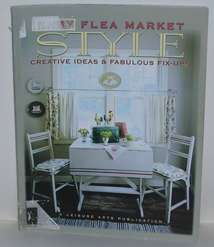 Easy Flea Market Style (Creative Ideas & Fabulous (Flea Market Cafe)