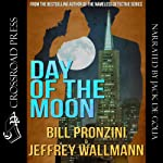 Day of the Moon | Bill Pronzini,Jeffrey Wallmann