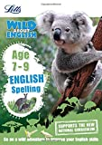 English - Spelling Age 7-9 (Letts Wild About)