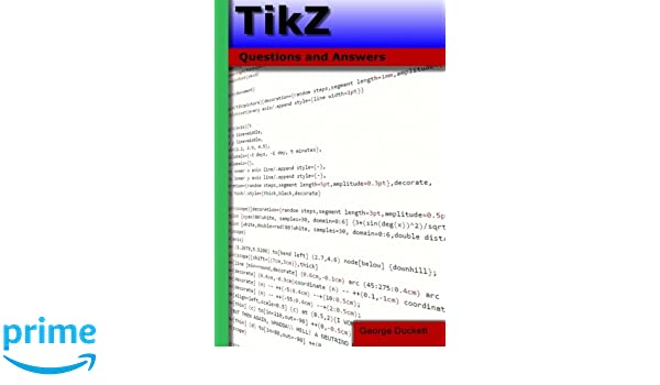 Tikz questions and answers george a duckett 9781532924569 amazon tikz questions and answers george a duckett 9781532924569 amazon books fandeluxe Images