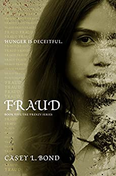 Fraud (The Frenzy Series Book 5) by [Bond, Casey L]