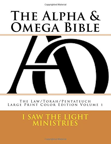 Download The Alpha & Omega Bible: The Law/Torah/Pentateuch (Large Print Color Edition) (Volume 1) ebook