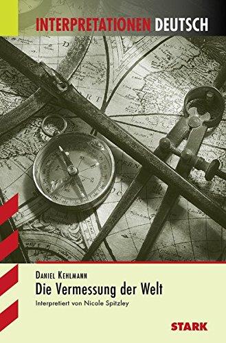 Interpretationen Deutsch - Kehlmann: Die Vermessung der Welt