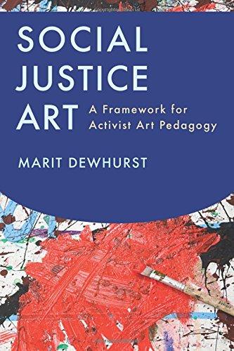 Social Justice Art: A Framework for Activist Art Pedagogy