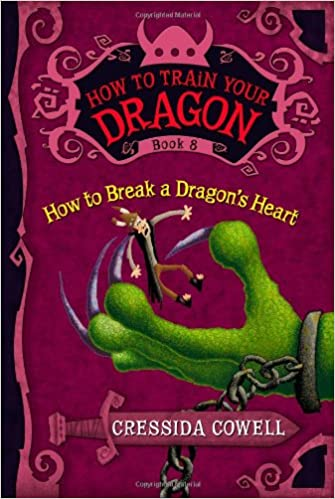 Read How To Break A Dragons Heart How To Train Your Dragon 8 By Cressida Cowell
