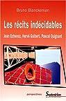 Les récits indécidables : Jean Echenoz, Hervé Guibert, Pascal Quignard par Blanckeman