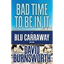 Bad Time To Be In It (A Blu Carraway Mystery) (Volume 2)