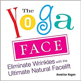 Yoga Face: Eliminate Wrinkles with the Ultimate Natural ...