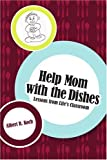Help Mom with the Dishes, Albert Koch, 0595397883