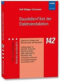 Baustellen Fibel Der Elektroinstallation: Elektrische Anlagen Und  Betriebsmittel Auf Baustellen, Erläuterungen Zu DIN