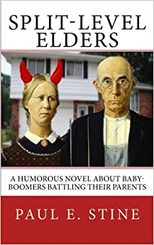 Book Split-Level Elders: A Humorous Novel about Baby-Boomers Battling their Parents